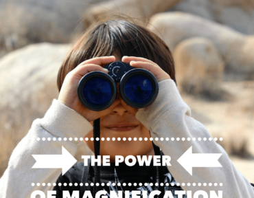 The Power Of Magnification