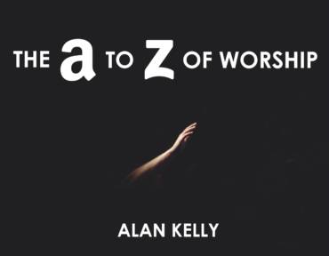The A to Z of Worship
