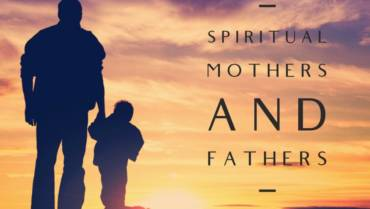 Spiritual Mothers and Fathers