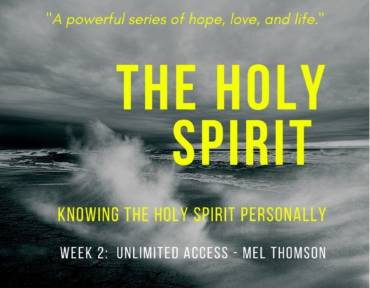 Knowing The Holy Spirit Personally Week 2 – Unlimited Access