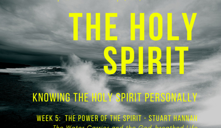 Knowing the Holy Spirit Personally Week 5 – The Power of the Spirit