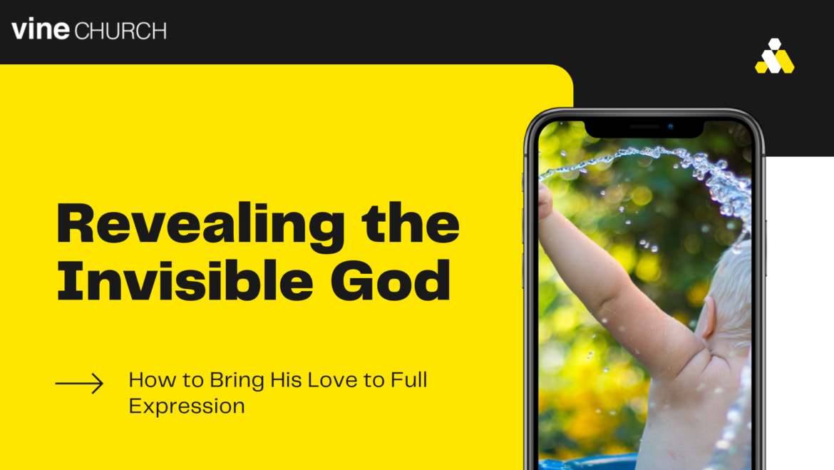 Revealing The Invisible God